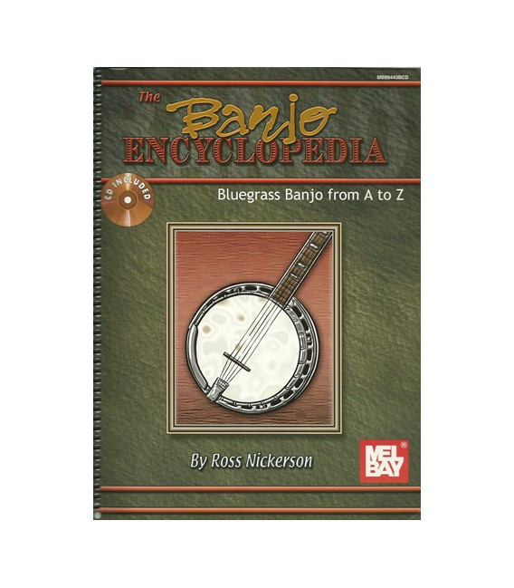 "The Banjo Encyclopedia ""Bluegrass Banjo from A to Z"" - By Ross Nickerson Special Edition Spiral Bound with Hard Copy CD"