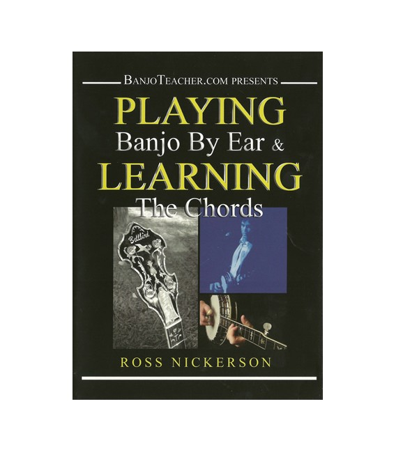 Playing Banjo By Ear and Learning the Chords - By Ross Nickerson DVD Video