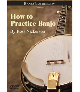 How To Practice Banjo   - By Ross Nickerson DVD Video