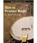 How To Practice Banjo DVD By Ross Nickerson