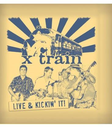 CD - XTrain Live & Kickin' It!