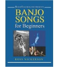Banjo Songs for Beginners - Spiral Bound Book/CD/DVD By Ross Nickerson