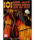 101 Red Hot Bluegrass Mandolin Licks and Solos