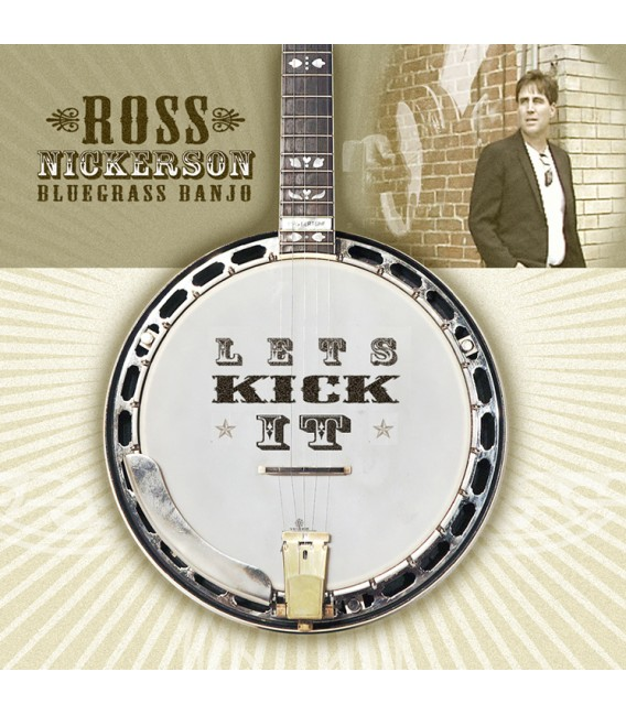 Let's Kick It - Ross Nickerson - Pinecastle Records