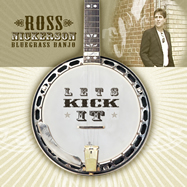 Ross Nickerson Bluegrass nBanjo CD-Let's Kick It